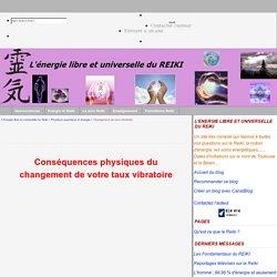 Changement de taux vibratoire - L'Energie libre et universelle du Reiki