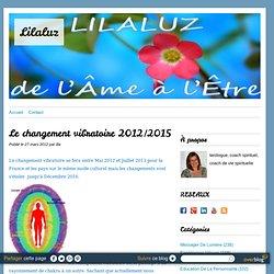 Le changement vibratoire 2012/2015 - Lilaluz