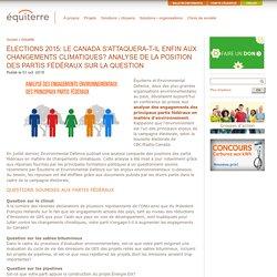 Élections 2015: Le Canada s'attaquera-t-il enfin aux changements climatiques? Analyse de la position des partis fédéraux sur la question