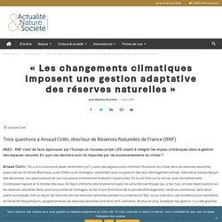 « Les changements climatiques imposent une gestion adaptative des réserves naturelles »