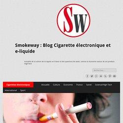 Quelles changements à partir de mai 2016 ? - Smokeway : Blog Cigarette électronique et e-liquide
