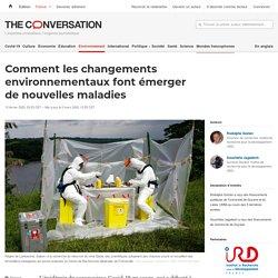 Comment leschangements environnementaux font émerger denouvelles maladies