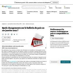 Quels changements sur le bulletin de paie au 1er janvier 2021 ? LégiSocial