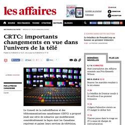 CRTC: importants changements en vue dans l'univers de la télé