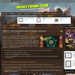 Patch 7.2 : des changements pour les donjons mythiques + - World of Warcraft - Mamytwink.com