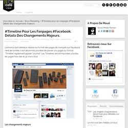 þ Timeline pour les fanpages Facebook, détails des changements