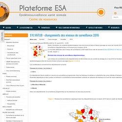 PLATEFORME ESA 16/08/16 SYLVATUB : changements des niveaux de surveillance 2016