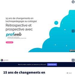 15 ans de changements en technopédagogie au collégial - Profweb by Catherine Rhéaume on Genially