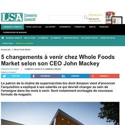 5 changements à venir chez Whole Foods Market...