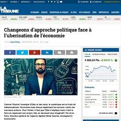 Changeons d'approche politique face à l'uberisation de l'économie