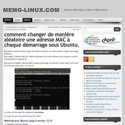 comment changer de manière aléatoire une adresse MAC à chaque démarrage sous Ubuntu.