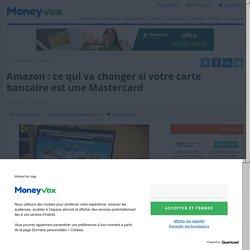 Amazon : ce qui va changer si votre carte bancaire est une Mastercard