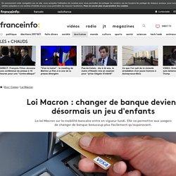 Loi Macron : changer de banque devient désormais un jeu d'enfants