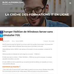 Changer l'édition de Windows Server sans réinstaller l'OS