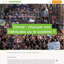 Climat : changer nos habitudes ou le système ?