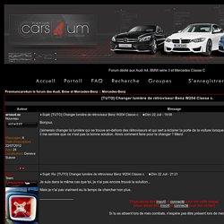 [TUTO] Changer lumière de rétroviseur Benz W204 Classe c.