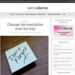 Changer les mentalités avec les wep – Wimadame