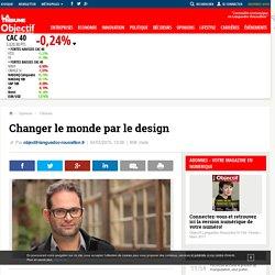Changer le monde par le design