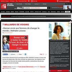 «Donner envie aux femmes de changer le monde», Nathalie Loiseau