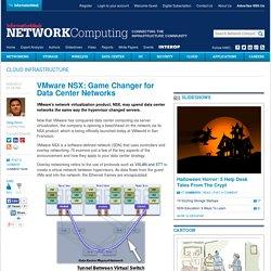 VMware NSX: Game Changer for Data Center Networks