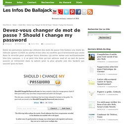 Devez-vous changer de mot de passe ? Should I change my password