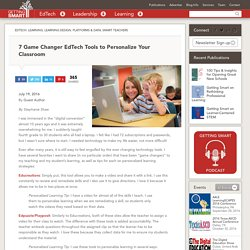7 Game Changer EdTech Tools to Personalize Your Classroom