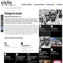 Changer le monde, programme de courts métrages