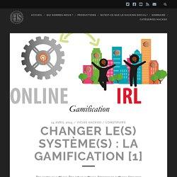 Changer le(s) système(s) : La Gamification [1]