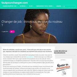 Changer de job : êtes-vous au bout du rouleau ? – toutpourchanger.com