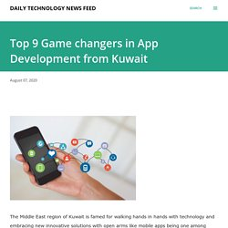 Top 9 Game changers in App Development from Kuwait