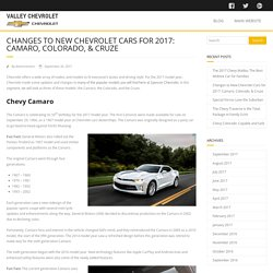 CHANGES TO NEW CHEVROLET CARS FOR 2017: CAMARO, COLORADO, & CRUZE