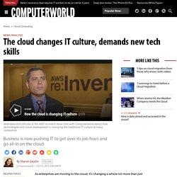 The cloud changes IT culture, demands new tech skills