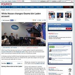 White House changes Osama bin Laden account - Josh Gerstein and Matt Negrin