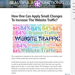 How One Can Apply Small Changes To Increase The Website Traffic? – Leading Website Designers, London