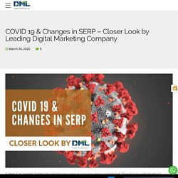COVID 19 & Changes in SERP – Closer Look by Leading Digital Marketing Company