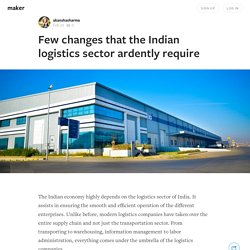 Few changes that the Indian logistics sector ardently require