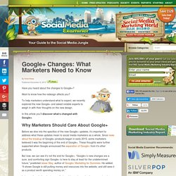 Google+ Changes: What Marketers Need to Know Social Media Examiner