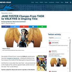 JANE FOSTER Changes From THOR to VALKYRIE in Ongoing Title