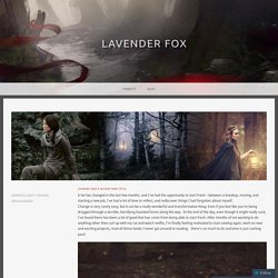 Changes and a wicked new style – Lavender Fox