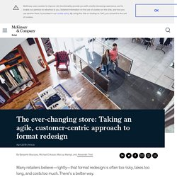 The ever-changing store: An agile approach to redesigning retail formats