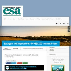 Ecology in a Changing World: the #ESA100 centennial video