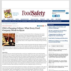 FOOD SAFETY MAGAZINE - APRIL 2013 - FDA's Changing Culture: What Every Food Company Needs to Know