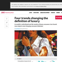 Four trends changing the definition of luxury