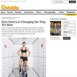 How Strava Is Changing the Way We Ride - Page 6