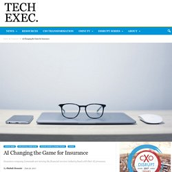 AI Changing the Game for Insurance - Tech Exec