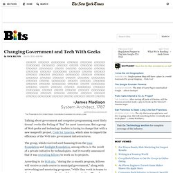 Changing Government and Tech With Geeks - Bits Blog - NYTimes.co
