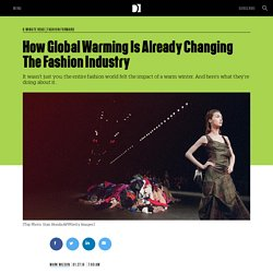 How Global Warming Is Already Changing The Fashion Industry