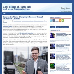 Become the World Changing Influencer through Journalism Courses ~ AAFT School of Journalism and Mass Communication