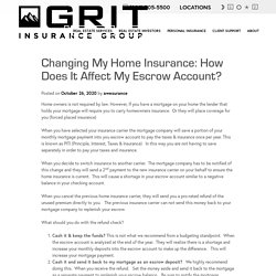 Changing My Home Insurance: How does it affect my Escrow Account? - GRIT Insurance Group