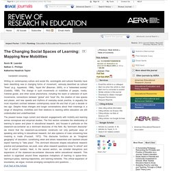 The Changing Social Spaces of Learning: Mapping New Mobilities